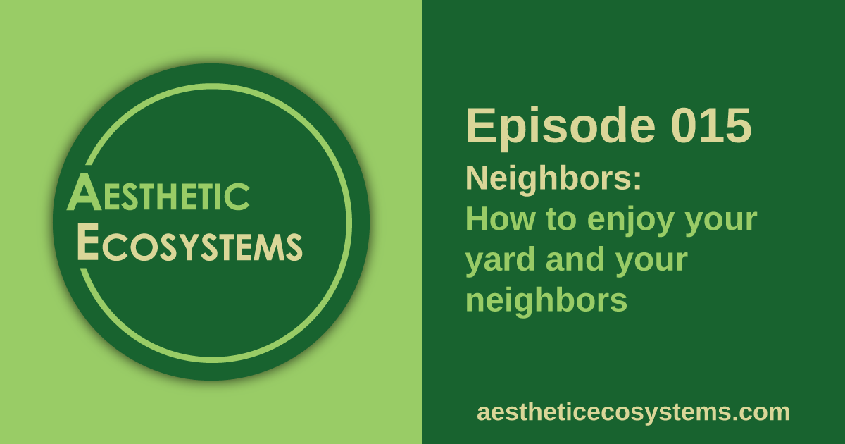 AE 015 - Neighbors and your lawn and garden