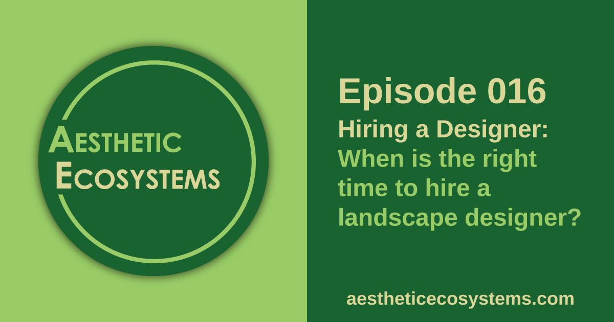 AE 016 - Hiring a Landscape Designer