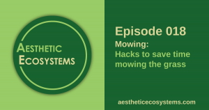 Episode 18 - Mowing: Hacks to save time mowing the lawn