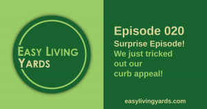 Easy Living Yards Episode 020