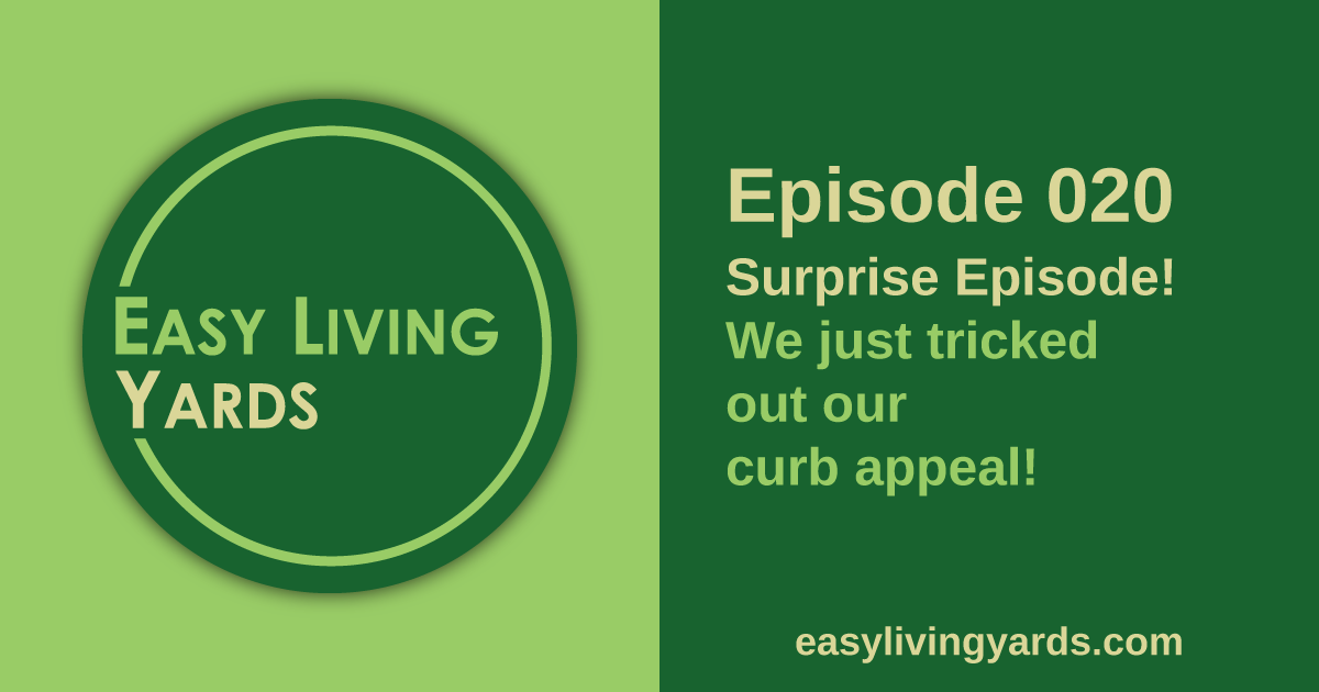 Easy Living Yards Episode 020