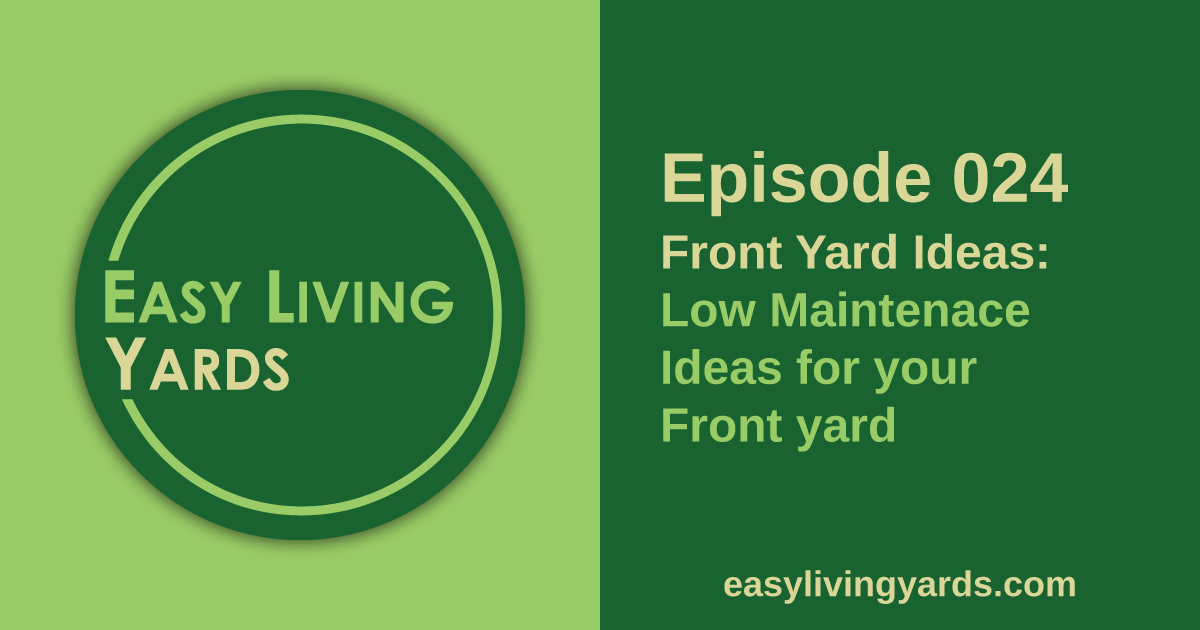 ELY 024 - Front yard landscaping ideas: Low maintenance landscaping for your front yard