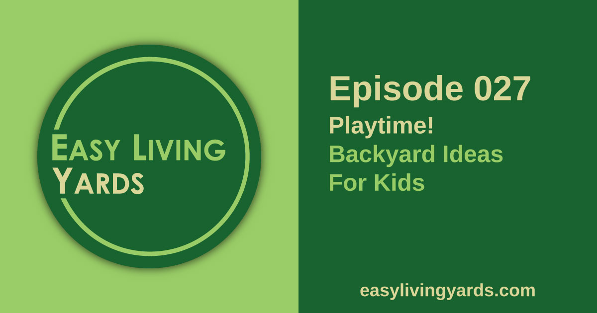 Playtime! Backyard Ideas for Kids