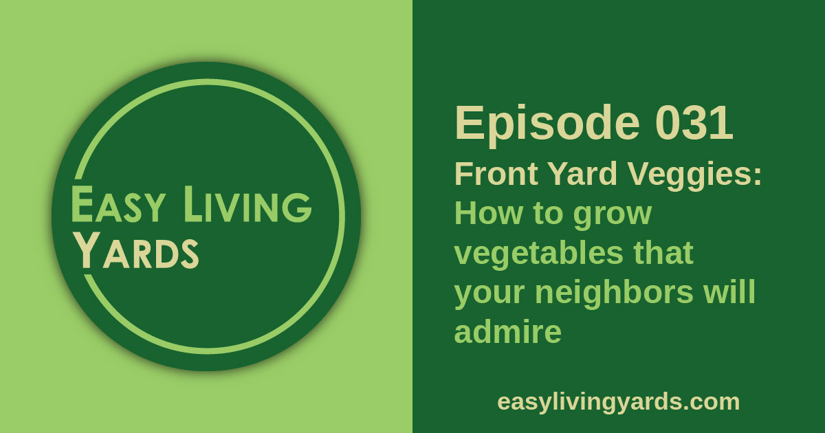 Front yard vegetable gardening