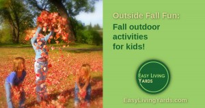 Outside Fall Fun: Outdoor fall activities for kids!