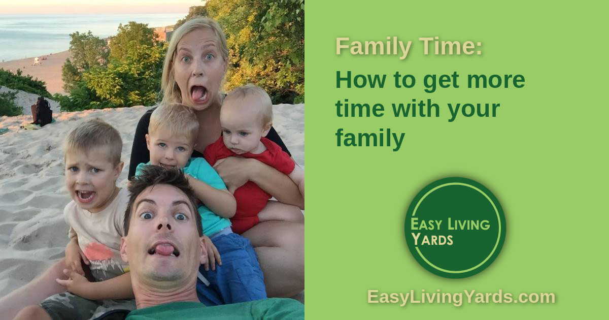 Family Time: How to spend more time with family