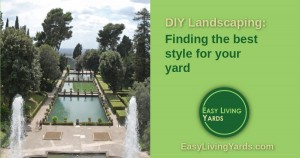 Finding the best DIY Landscaping style for your yard