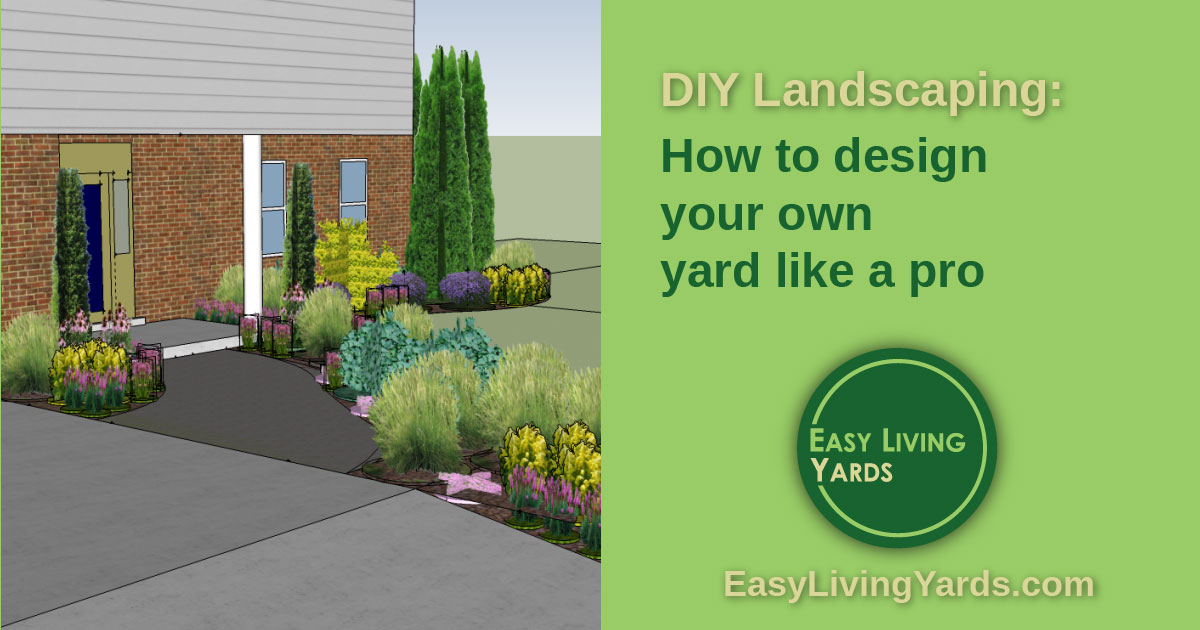 Landscaping Design Like A Pro Easy Living Yards