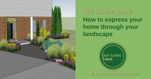 Express your home with DIY landscaping