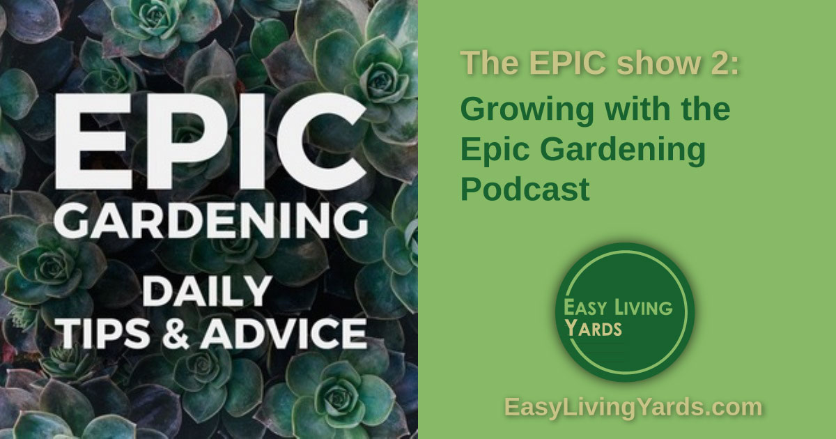 Featured on Epic Gardening! Kevin Espiritu and I talk about low maintenance landscaping and DIY landscaping tips