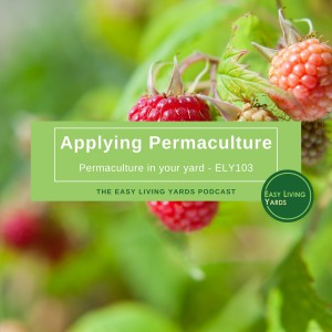 Applying Permaculture - Permaculture in your yard - ELY103